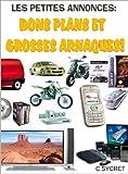 Telecharger Livres Les Petites Annonces Bons Plans Et Grosses Arnaques (PDF,EPUB,MOBI) gratuits en Francaise