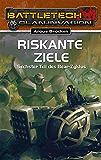BattleTech 26: Bear-Zyklus 6: Riskante Ziele