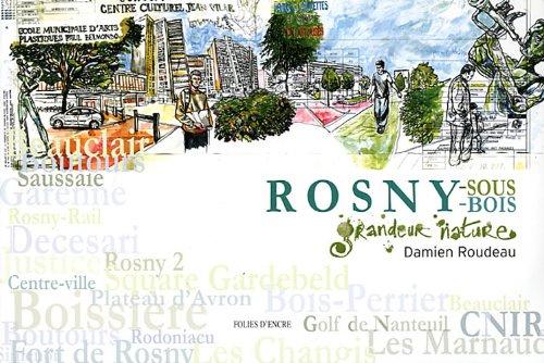Rosny, grandeur nature par Damien Roudeau