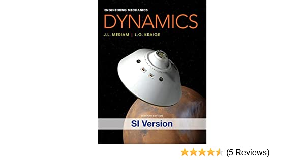 Engineering mechanics dynamics engineering mechanics volume 2 2 engineering mechanics dynamics engineering mechanics volume 2 2 amazon james l meriam l g kraige 9781118083451 books fandeluxe