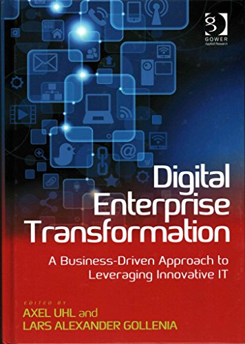 [(Digital Enterprise Transformation : A Business-Driven Approach to Leveraging Innovative it)] [Edited by Axel Uhl ] published on (December, 2014)