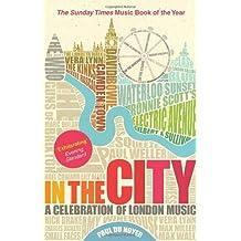 In the City: A Celebration of London Music by Paul Du Noyer (1-Jul-2010) Paperback
