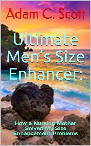 ultimate-mens-size-enhancer-how-a-nursing-mother-solved-my-size-enhancement-problems