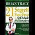 I ventun segreti del successo dei self made millionaires: Come ottenere l'indipendenza finanziaria più in fretta e facilmente di quanto abbiate mai pensato