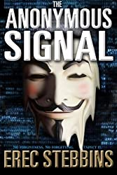 The Anonymous Signal: Volume 3 (INTEL 1) by Erec Stebbins (2015-07-04)