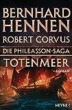 Die Phileasson-Saga - Totenmeer: Roman (Die Phileasson-Reihe, Band 6) - Bernhard Hennen