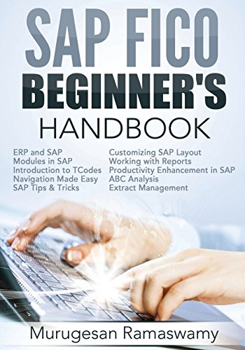 SAP FICO Beginner's Hand Book: Your SAP User Manual, SAP for Dummies, SAP Books: Volume 1 (SAP FICO BOOKS)
