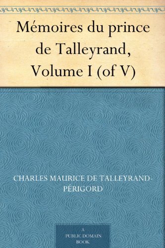 Mmoires du prince de Talleyrand, Volume I (of V)