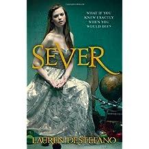 Sever (The Chemical Garden, Book 3) by Lauren DeStefano (2014-02-13)