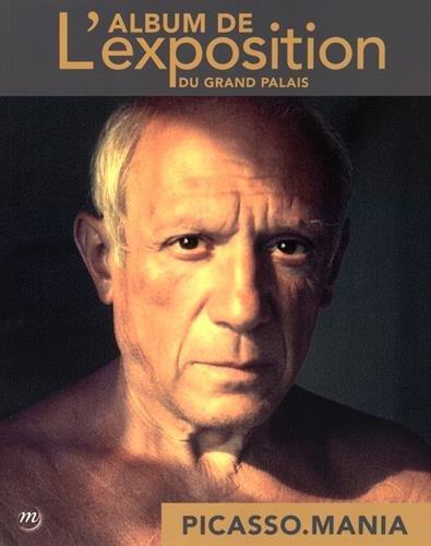 Picasso.mania : L'album de l'exposition du Grand Palais