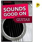 Sounds Good On Guitare: 50 chansons créées pour la guitare - Livre de chansons - Niveaux débutants à moyen - Avec Dunlop Plek