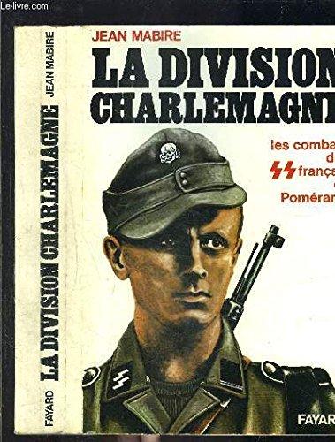 La division charlemagne. les combats des s.s. français en poméranie.Tome II.