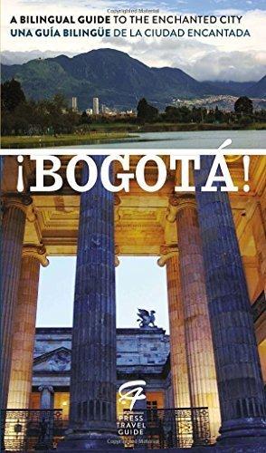 !Bogota!: A Bilingual Guide to the Enchanted City/Una Guia Bilingue de La Ciudad Encantada by Toby De Lys (2014-06-04)