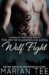 Wolf Fight: My Werewolf Bodyguard: A Moretti Werewolf Novel (The Art of Claiming an Alpha Book 1) (English Edition)