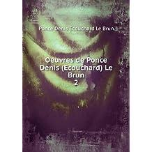 Oeuvres de Ponce Denis (Ecouchard) Le Brun. 2