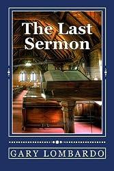 The Last Sermon by Gary Lombardo (2015-08-24)