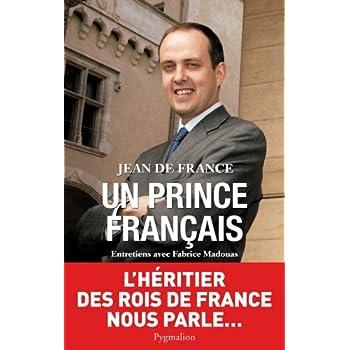 Un prince français : Entretiens avec Fabrice Madouas