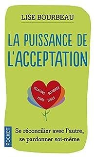 La Puissance De L Acceptation Lise Bourbeau Babelio
