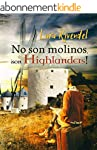 No son molinos, �son Highlanders! (Sp...