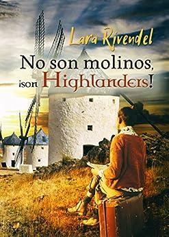 Descargar gratis No son molinos, ¡son Highlanders! PDF