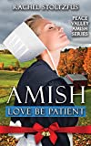 Amish Love Be Patient (Peace Valley Amish Series Book 5)
