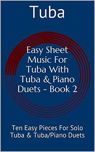Music Piano Sheet Greensleeves (Easy Sheet Music For Tuba With Tuba & Piano Duets - Book 2: Ten Easy Pieces For Solo Tuba & Tuba/Piano Duets (English Edition))