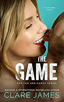 The Game (The Fun and Games Series Book 2) by [James, Clare]