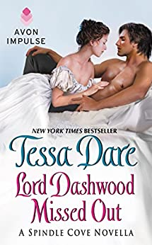 Lord Dashwood Missed Out: A Spindle Cove Novella by [Dare, Tessa]