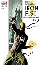 The Immortal Iron Fist, Vol. 1: The Last Iron Fist Story by Ed Brubaker (2007-11-01)