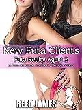 New Futa Clients (Futa Realty Agent 2): (A Futa-on-Female, Interracial, Menage Erotica) (English Edition)