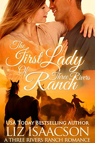 The First Lady of Three Rivers Ranch: Christian western romance (Three Rivers Ranch Romance Book 8) (English Edition) -