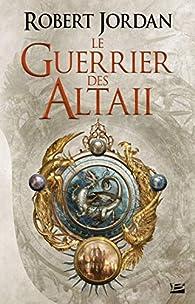 Le Guerrier des Altaii par Robert Jordan