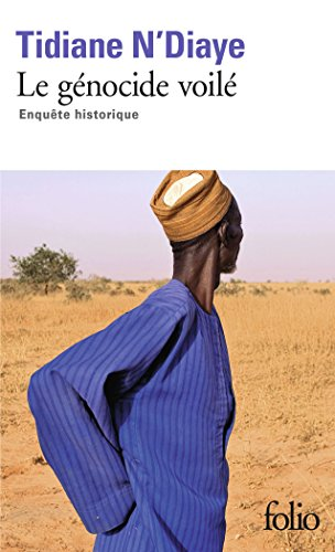 Le génocide voilé: Enquête historique par Tidiane N'Diaye