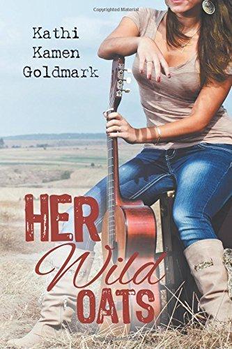 Her Wild Oats by Kathi Kamen Goldmark (2014-06-18)