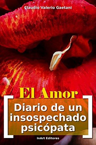 El Amor [Diario de un Insospechado Psicópata]