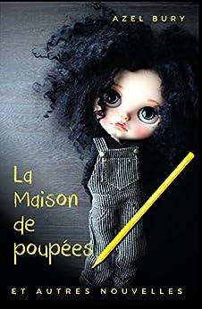 La Maison de poupées: et autres nouvelles par [Bury, Azel]