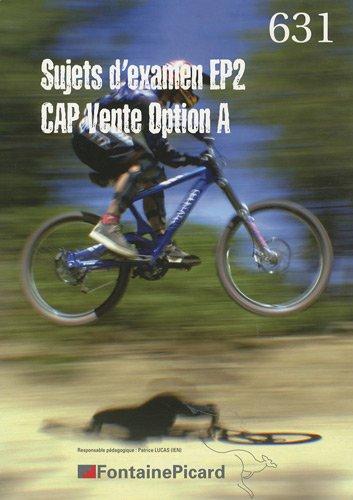 Sujets d'examen EP2 CAP Vente option A