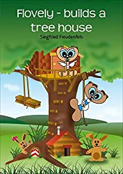 Flovely - builds a tree house (English Edition)