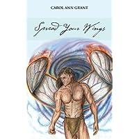 Spread Your Wings by Carol Ann Grant (25-Jun-2013)