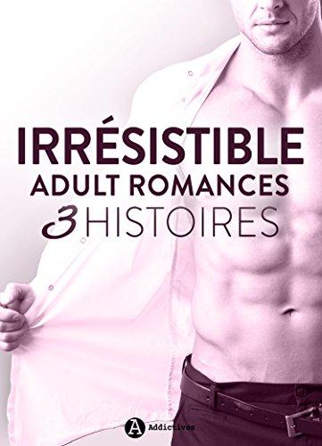 irresistible-adult-romances-3-histoires