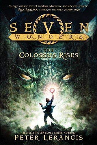 The Colossus Rises (Seven Wonders) por Peter Lerangis