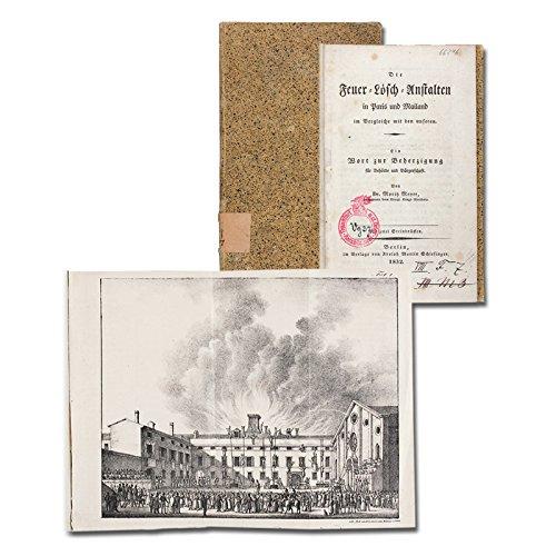 Die Feuer-Lösch-Anstalten in Paris und Mailand im Vergleiche mit den unseren. Ein Wort zur Beherzigung für Behörden und Bürgerschaft