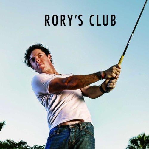 Rory's Club: The Rory McIlroy Story