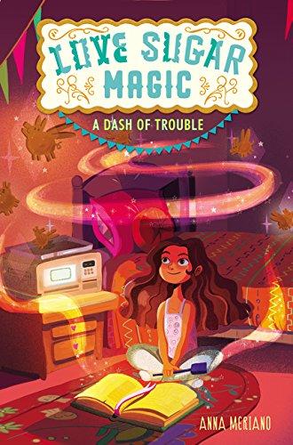 Love Sugar Magic: A Dash of Trouble por Anna Meriano