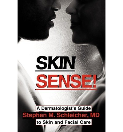 [(Skin Sense!: A Dermatologist's Guide to Skin and Facial Care)] [Author: Stephen M Schleicher] published on (May, 2004)