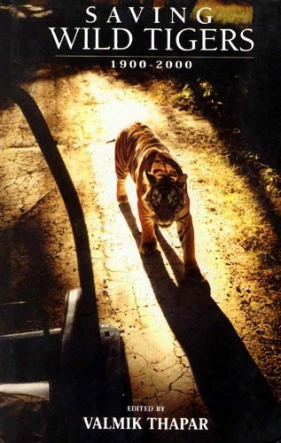 Saving Wild Tigers 1900-2000: The Essental Writings (The opus 1 series) (2001-04-12)