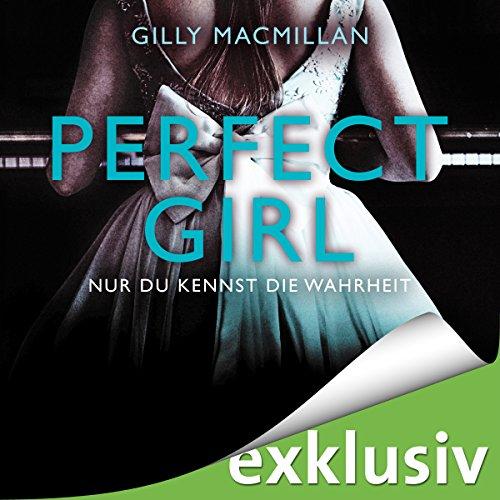 Buchseite und Rezensionen zu 'Perfect Girl: Nur du kennst die Wahrheit' von Gilly Macmillan