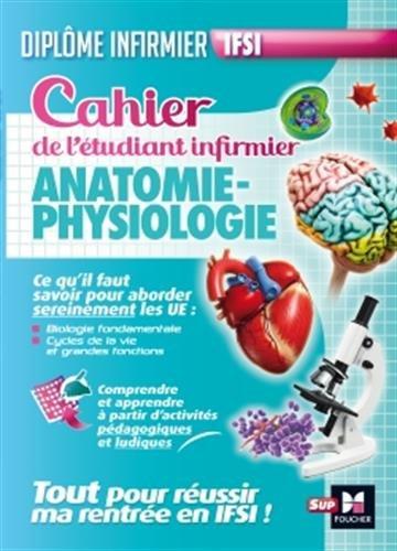 Cahier de l'étudiant infirmier : Anatomie-Physiologie