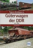 Güterwagen der DDR: seit 1949 (Typenkompass)