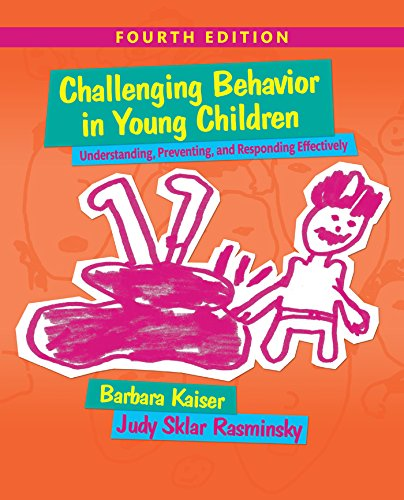 Challenging Behavior in Young Children: Understanding, Preventing and Responding Effectively (English Edition)
